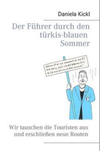 Der Führer durch den türkis-blauen Sommer