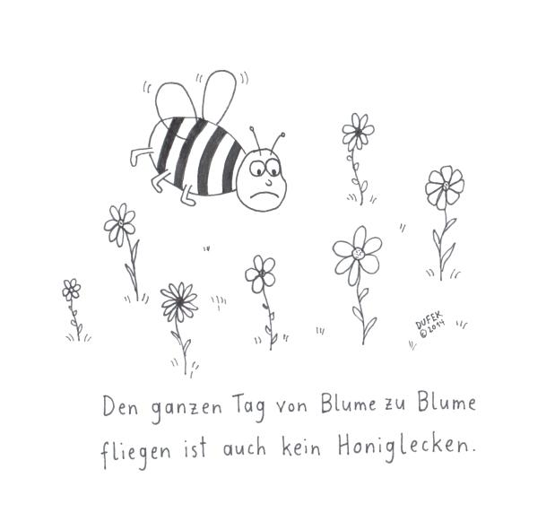 kein Honiglecken